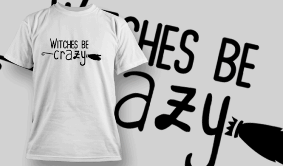 Witches Be Crazy-T-Shirt-Typography-2245 T-shirt Designs and Templates vector