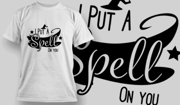 I Put A Spell On You-T-Shirt-Typography-2253 halloween quotes 24 preview