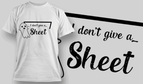 I Dont Guve A Sheet-T-Shirt-Typography-2254 T-shirt Designs and Templates vector