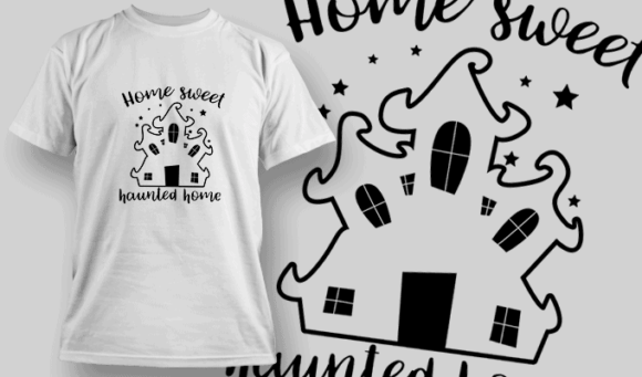 Home Sweet Haunted Home-T-Shirt-Typography-2280 halloween quotes 51 preview