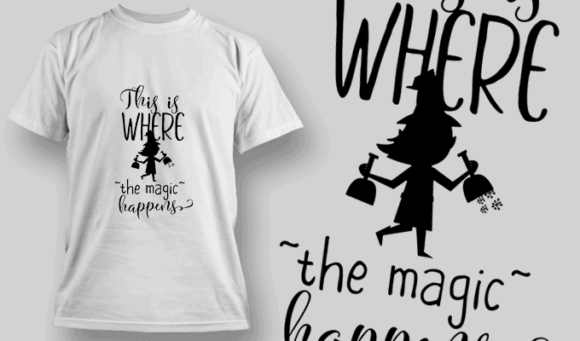 This Is Where The Magic Happens-T-Shirt-Typography-2302 halloween quotes 73 preview