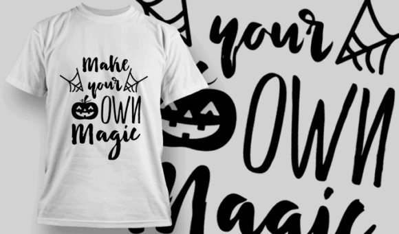 Make Your Own Magic-T-Shirt-Typography-2304 halloween quotes 75 preview