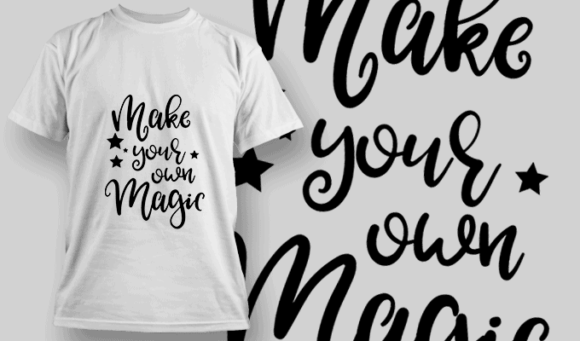 Make Your Own Magic-T-Shirt-Typography-2305 T-shirt Designs and Templates vector