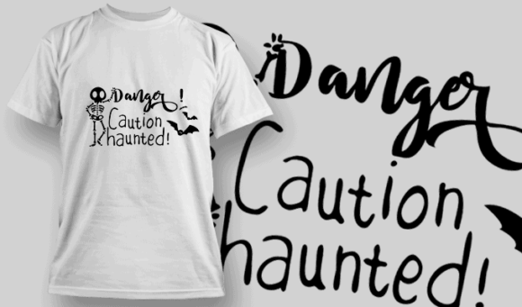 Danger Caution Haunted-T-Shirt-Typography-2308 T-shirt Designs and Templates vector