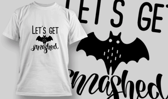 Lets Get Smashed-T-Shirt-Typography-2310 T-shirt Designs and Templates vector