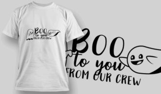 Boo To You From Our Crew-T-Shirt-Typography-2315 T-shirt Designs and Templates vector
