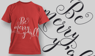 Be Merry Yall-T-Shirt-Typography-2209 T-shirt Designs and Templates vector