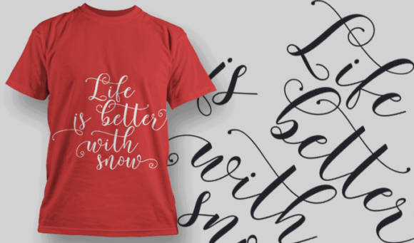 Life Is Better With Snow-T-Shirt-Typography-2217 xmas quotes pack 18 preview
