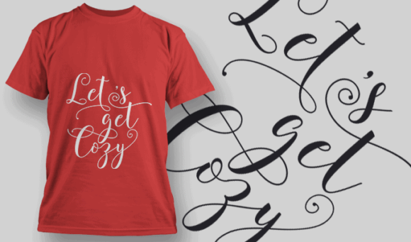 Lets Get Cozy-T-Shirt-Typography-2218 T-shirt Designs and Templates vector