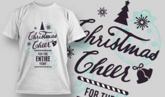 Christmas Cheer For The Entire Year T-shirt Designs and Templates vector