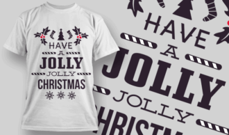 Have A Jolly Jolly Christmas T-shirt Designs and Templates vector