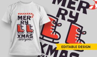 Merry Xmas Everyone! T-shirt Designs and Templates vector