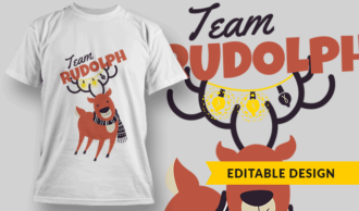 Team Rudolph Reindeer T-shirt Designs and Templates vector