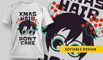 Xmas Hair, Don't Care T-shirt Designs and Templates vector