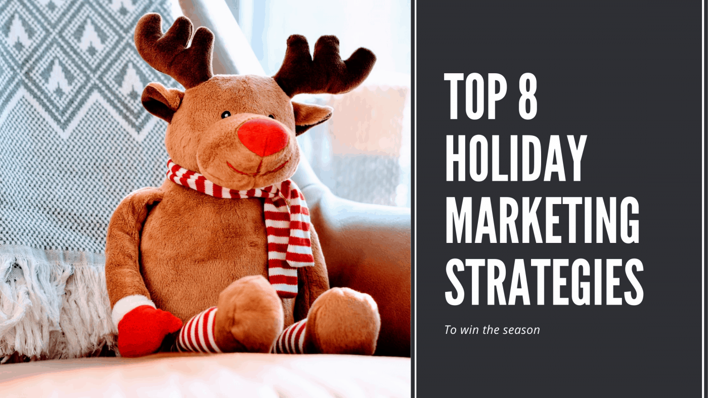 Top 8 Actionable Holiday Marketing Strategies Holiday Marketing strategies