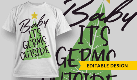 Baby it's Germs Outside | Editable T-shirt Design Template 2373 1