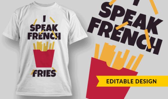 I Speak French Fries | Editable T-shirt Design Template 2308 1