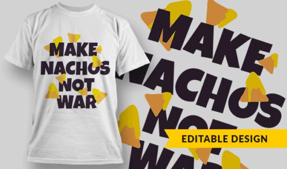 Make Nachos, Not War make nachos not war preview