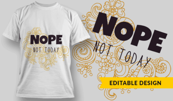 NOPE. Not Today. | Editable T-shirt Design Template 2314 1
