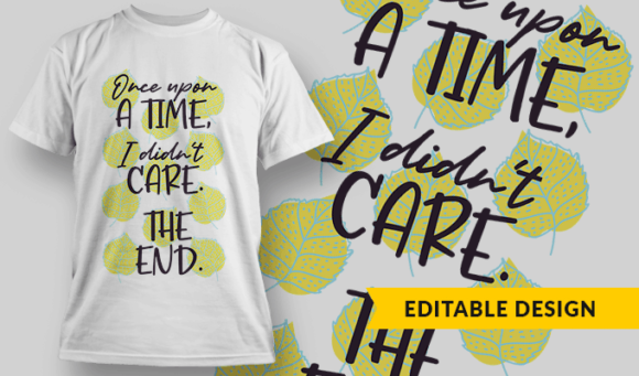 Once Upon a Time, I Didn't Care. The End. once upon a time i didnt care preview