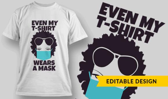 Even My T-shirt Wears A Mask | Editable T-shirt Design Template 2429 1