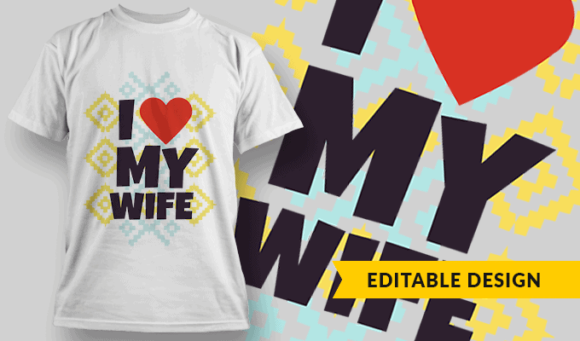 I Love My Wife | Editable T-shirt Design Template 2474 i love my wife preview