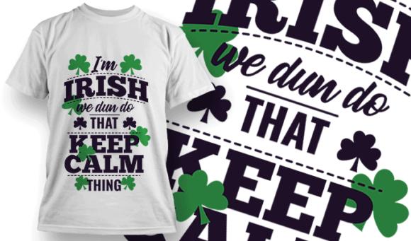 I'm Irish, We Dun Do That Keep Calm Thing