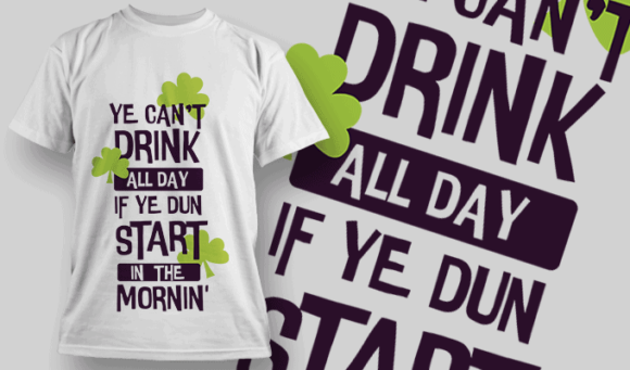 Ye Can't Drink All Day if Ye Dun Start in The Mornin'
