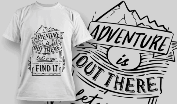 Adventure Is Out There Let's Go Find It | T-shirt Design Template 2582
