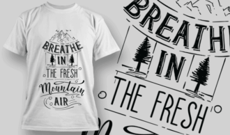 Breathe In The Fresh Mountain Air | T-shirt Design Template 2585