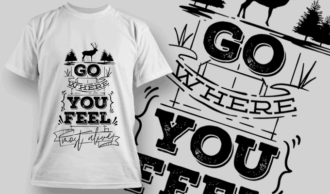 Go Where You Feel Most Alive | T-shirt Design Template 2609