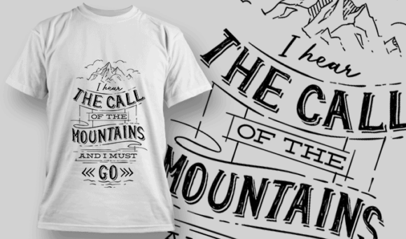 I Hear The Call Of The Mountains And I Must Go | T-shirt Design Template 2591