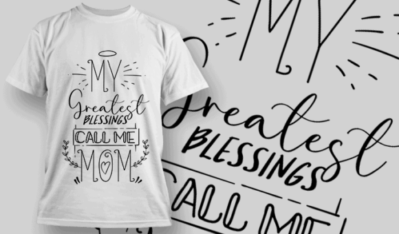 My Greatest Blessings Call Me Mom   T-shirt Design Template 2557