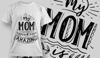 My Mom is Amazing | T-shirt Design Template 2558