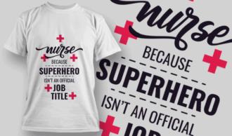 Nurse Because Superhero Isn't An Official Job Title | T-shirt Design Template 2545