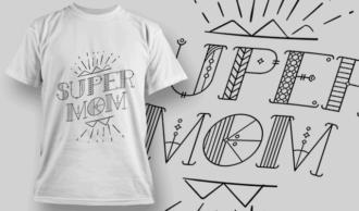 Super Mom | T-shirt Design Template 2567