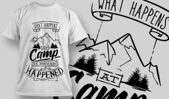 What Happens At Camp, It Never Happened | T-shirt Design Template 2619 2