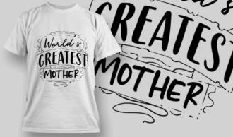 World's Greatest Mother | T-shirt Design Template 2570