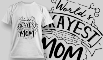 World's Okayest Mom | T-shirt Design Template 2571