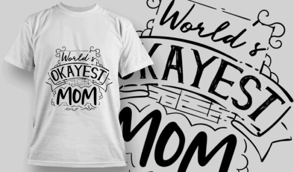World's Okayest Mom   T-shirt Design Template 2571