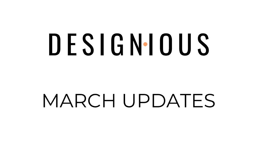 Designious March Updates 1