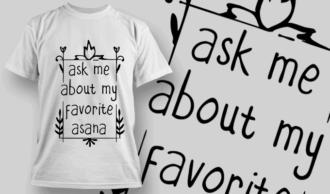 Ask Me About My Favorite Asana | T-shirt Design Template 2698