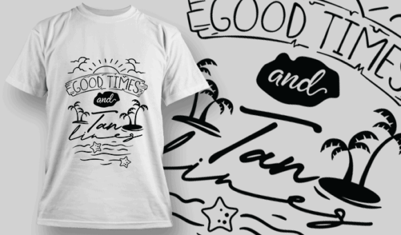 Good Times And Tan Lines   T-shirt Design Template 2655