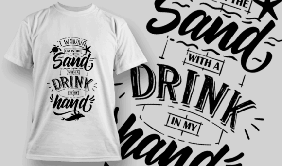 I Wanna Lay In The Sand With A Drink In My Hand   T-shirt Design Template 2652