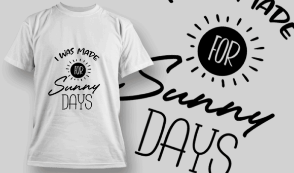 I Was Made For Sunny Days | T-shirt Design Template 2651