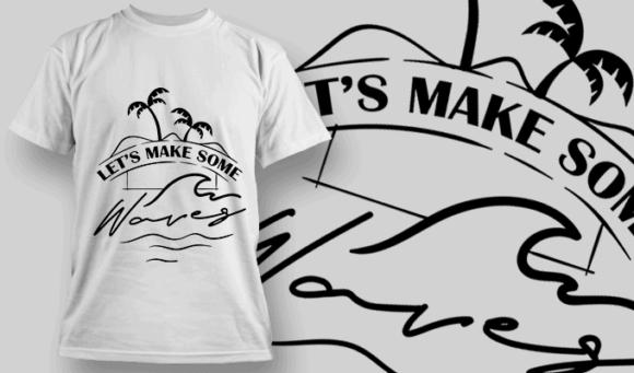 Let's Make Some Waves | T-shirt Design Template 2649