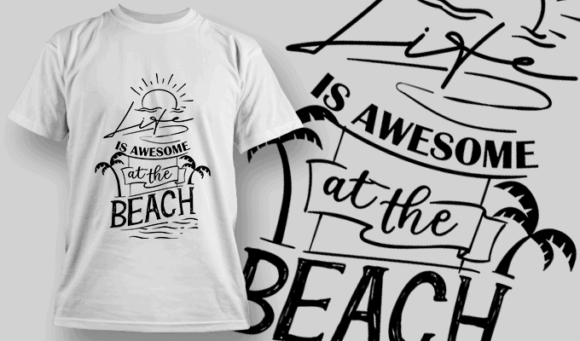 Life Is Awesome At The Beach   T-shirt Design Template 2647