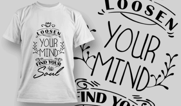 Loosen Your Mind, Find Your Soul | T-shirt Design Template 2680 1