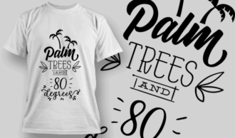 Palm Trees And 80 Degrees | T-shirt Design Template 2640