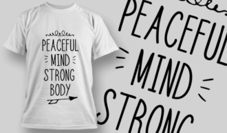 Peaceful Mind And Strong Body | T-shirt Design Template 2673